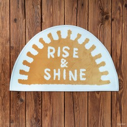 Rise and Shine Paspas 45x30 cm
